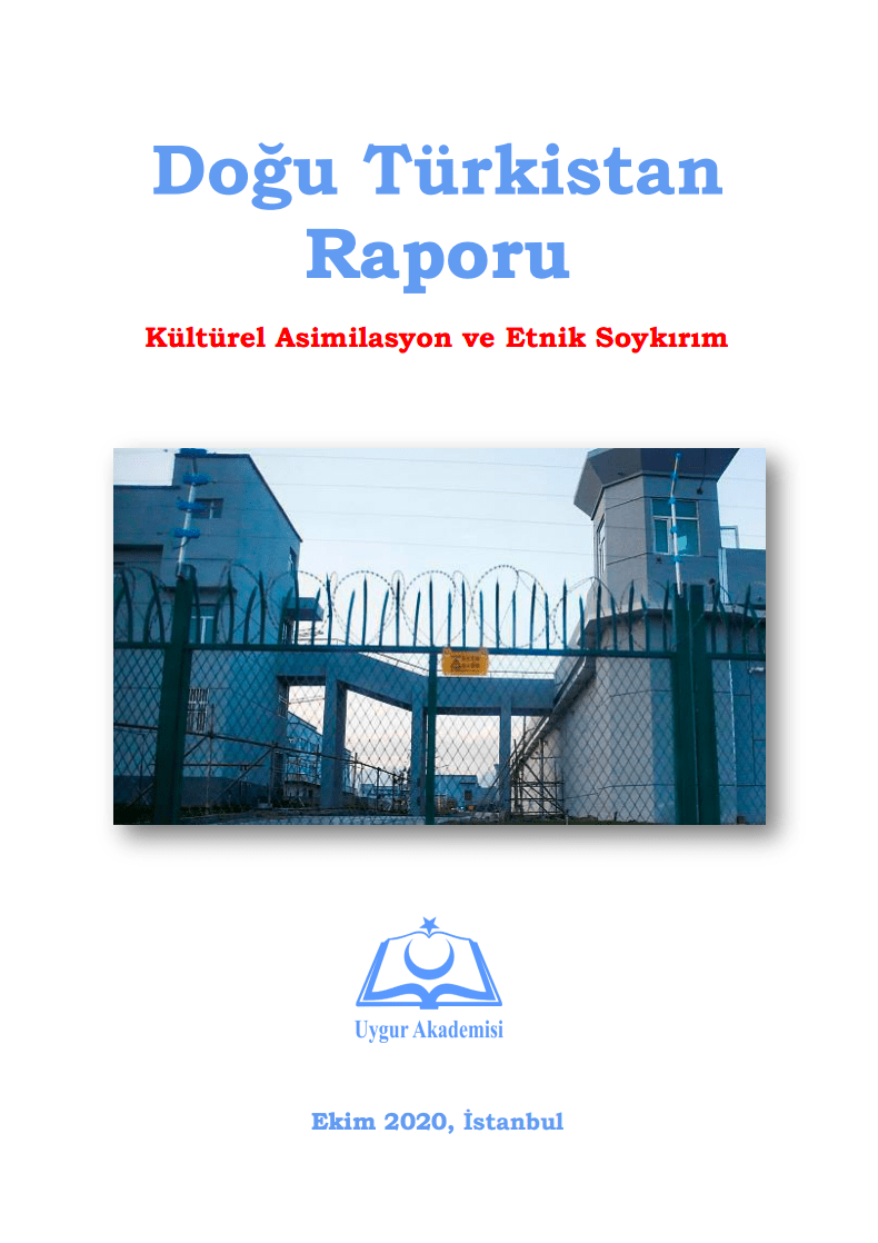DOĞU TÜRKİSTAN RAPORU Uygur akademisi - Doğu Türkistan Raporu: Kültürel Asimilasyon ve Etnik Soykırım